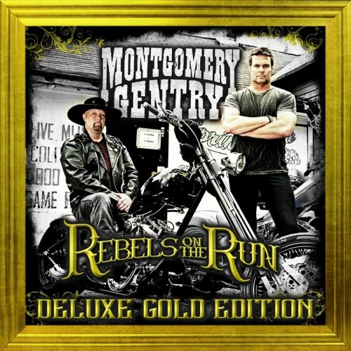 Montgomery Gentry - Rebels on the Run (Deluxe Gold Edition) (2016)