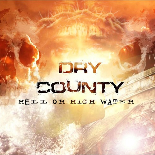 Dry County - Hell or High Water (2016)