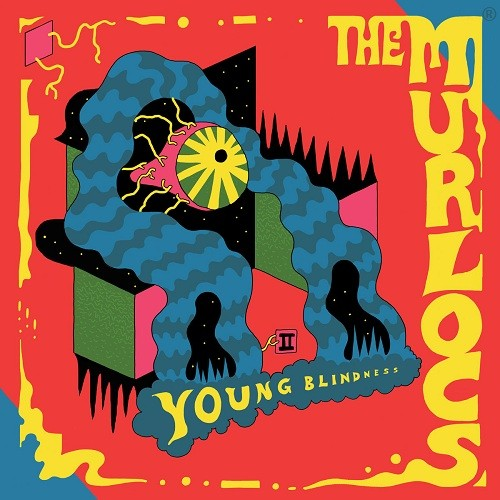 The Murlocs - Young Blindness (2016)