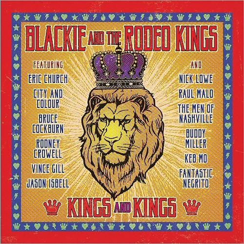 Blackie & The Rodeo Kings - Kings And Kings (2017)