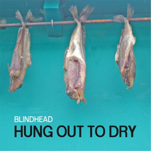 Blindhead - Hung out to Dry (2017)