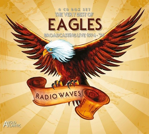Eagles - Radio Waves - Broadcasting Live 1974-1976 (3CD) (2016)
