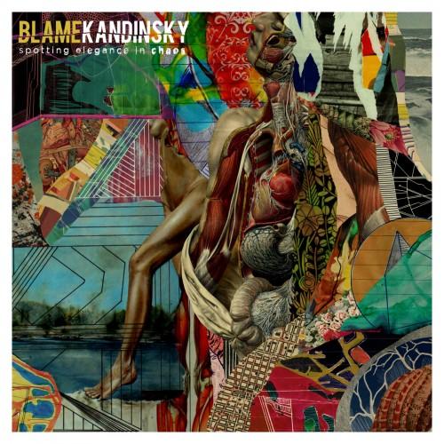 Blame Kandinsky - Spotting Elegance In Chaos (2017)