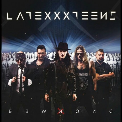 Latexxx Teens - Be Wrong (2017)