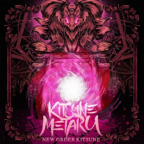 Kitsune Metaru - New Order Kitsune (2017)