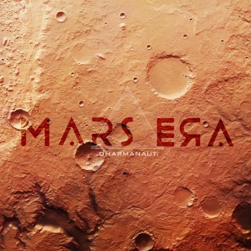 Mars Era - Dharmanaut (2017)
