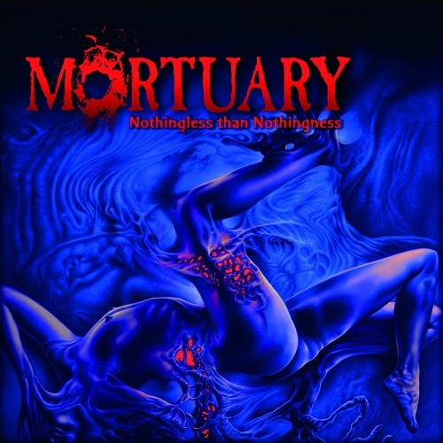 Mortuary - Nothingless Еhan Nothingness (2016)