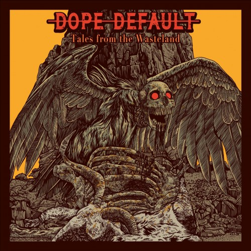 Dope Default - Tales from the Wasteland (EP) (2017)