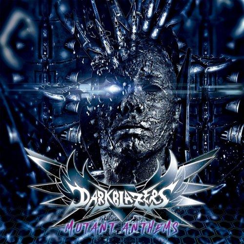 Darkblazers - Mutant Anthems (2017)