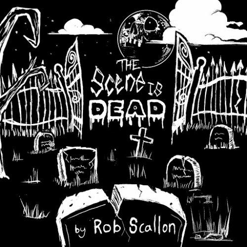 Rob Scallon - The Scene Is Dead (2017)