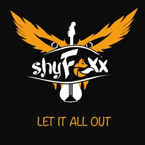Shy Foxx - Let It All Out (2016)