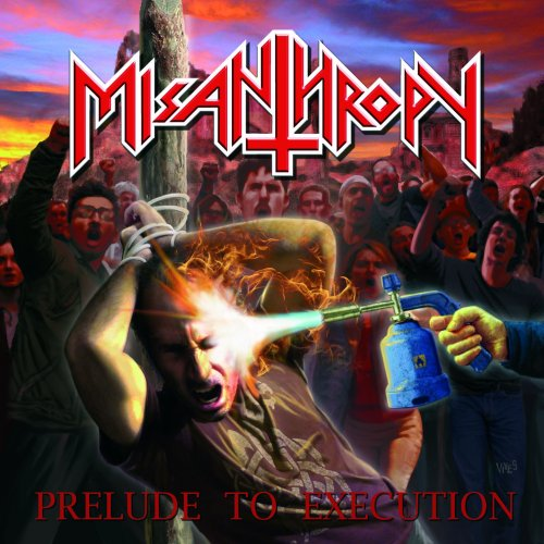 Misanthropy - Prelude To Execution (2017)