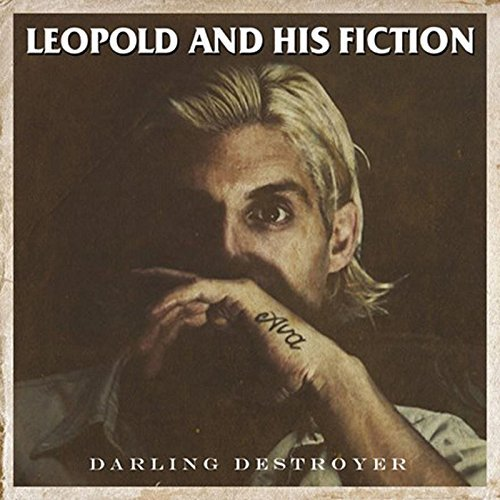Leopold and His Fiction - Darling Destroyer (2017)