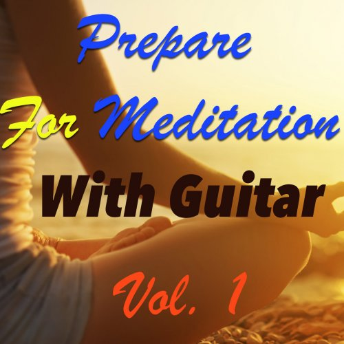 VA - Prepare For Meditation With Guitar Vol. 1 (2016)