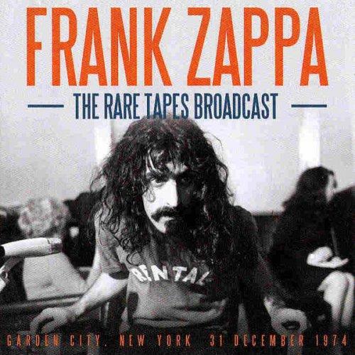 Frank Zappa - The Rare Tapes Broadcast (Garden City, New York, 31 December 1974) (2016)