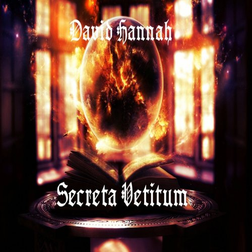 David Hannah - Secreta Vetitum (2017)