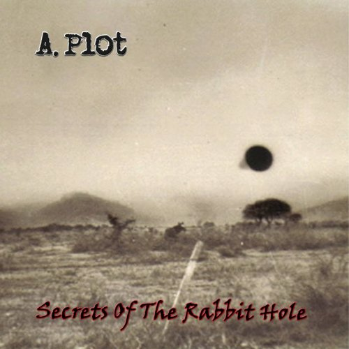 A. Plot - Secrets Of The Rabbit Hole (2017)