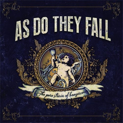As Do They Fall - The Pure Strain of Boozercore (2017)