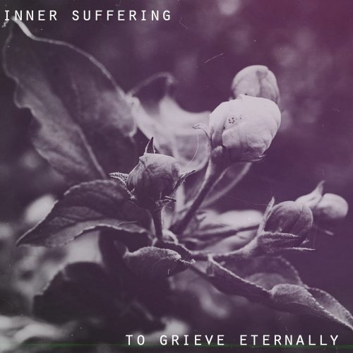 Inner Suffering - To Grieve Eternally (2017)