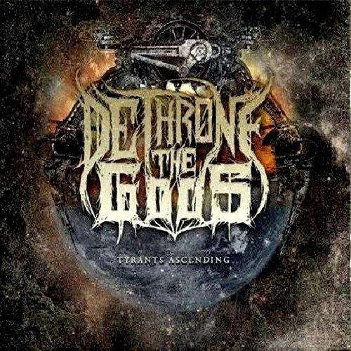 Dethrone The Gods - Tyrants Ascending (ep) (2017)