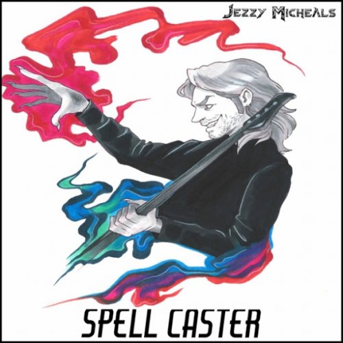 Jezzy Micheals - Spell Caster (2017)