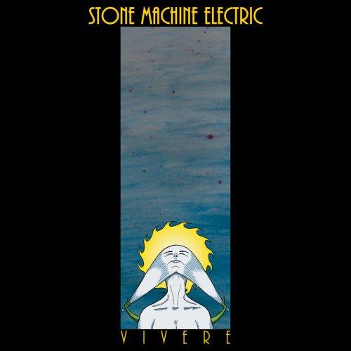 Stone Machine Electric - Vivere (2017)
