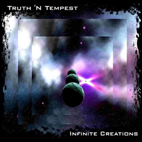 Truth 'N Tempest - Infinite Creations (2017)