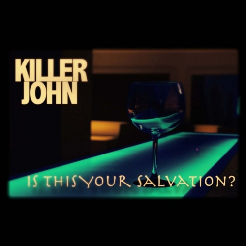 Killer John - Is This Your Salvation? (2017)