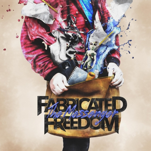 Fabricated Freedom - The Messenger (2017)