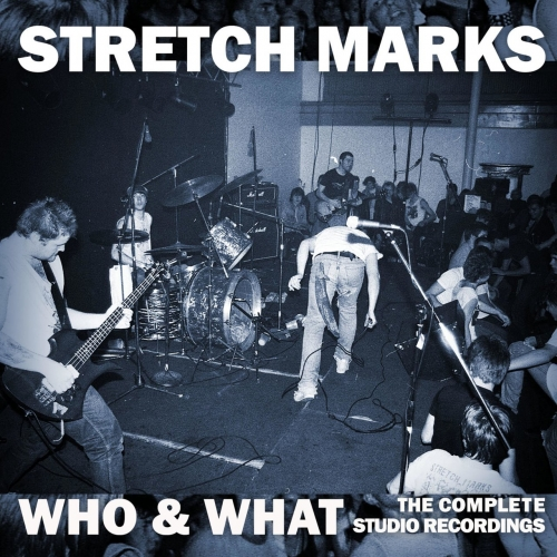 Stretch Marks - Who & What: the Complete Studio Recordings (2017)