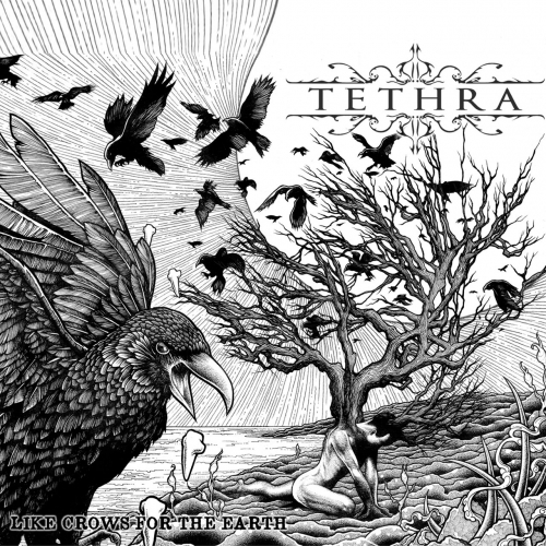 Tethra - Like Crows for the Earth (2017)