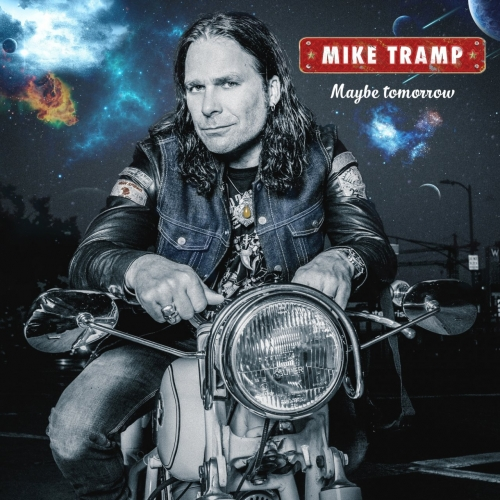 Mike Tramp (Ex-WHITE LION) - Maybe Tomorrow (2017)
