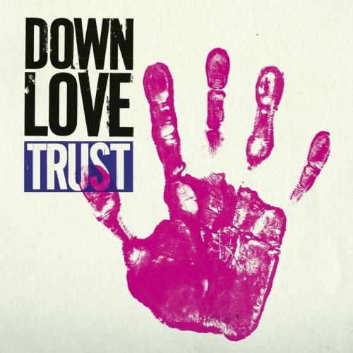 Down Love - Trust (2017)