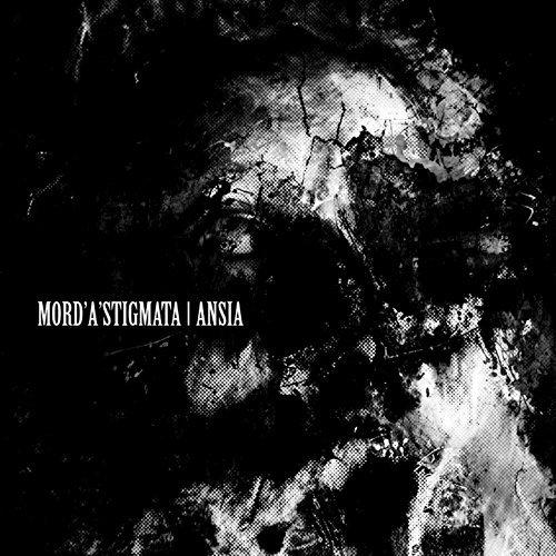 Mord'A'Stigmata - Ansia (2013)