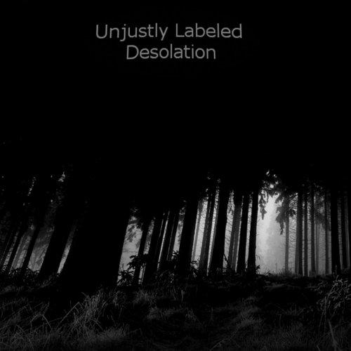 Unjustly Labeled - Desolation (2017)
