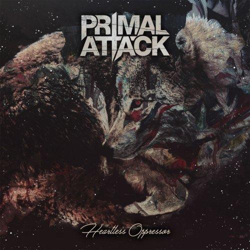 Primal Attack - Heartless Oppressor (2017)