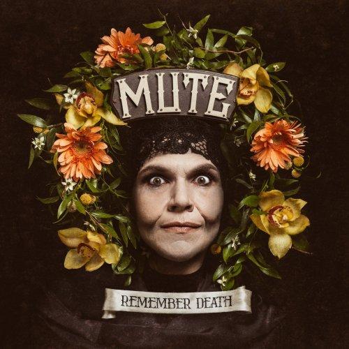 Mute - Remember Death (2016)