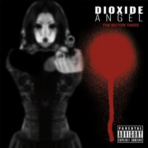 Dioxide Angel - The Bitter Taste (2017)