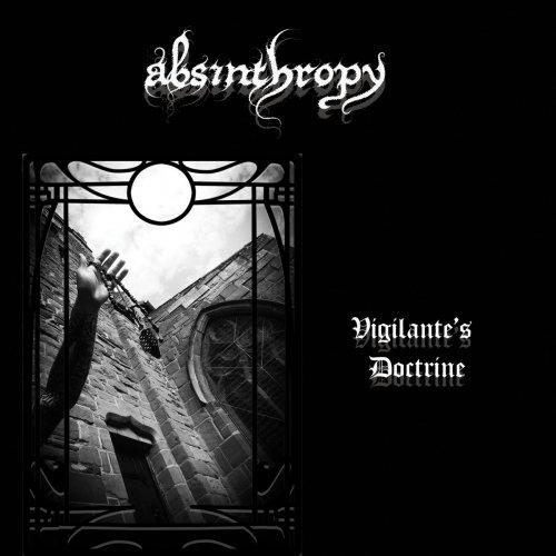 Absinthropy - Vigilante's Doctrine (2017)