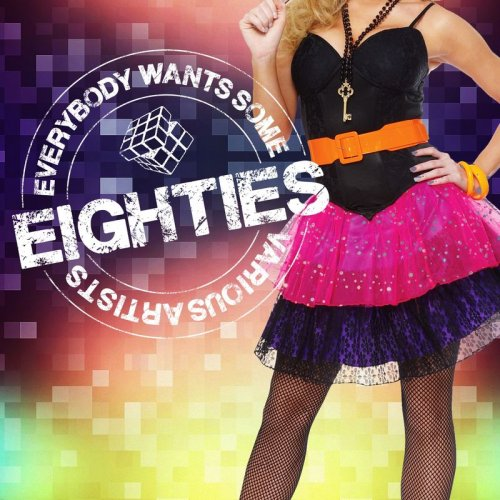 Various Artists - Everybody Wants Some Eighties (2016)