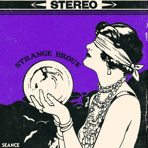 Strange Broue - Seance - The Satanic Sounds of Strange Broue (2017)