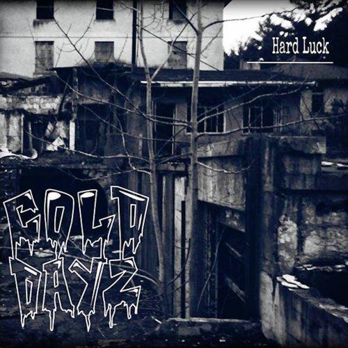 Cold Dayz - Hard Luck (ep) (2017)
