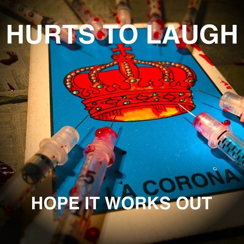 Hurts To Laugh - Hope It Works Out (2017)