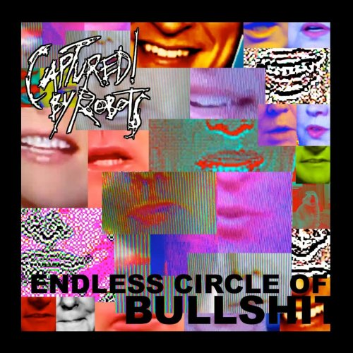 Captured! by Robots - Endless Circle of Bullshit (2017)