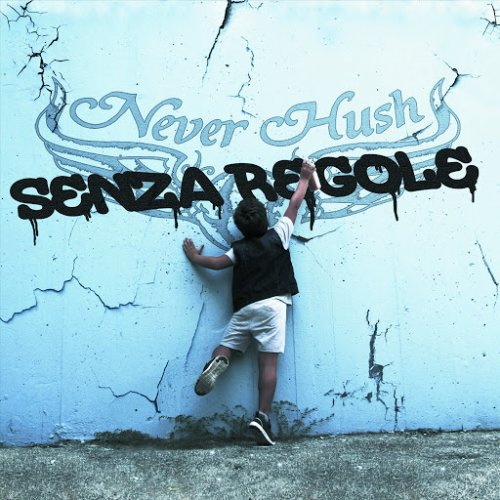 Neverhush - Senza Regole  (2017)