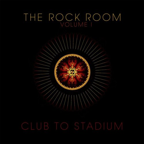 Various Artists - The Rock Room Club to Stadium Vol. 1 (2016)