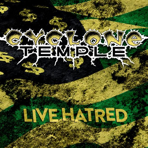 Cyclone Temple - Live Hatred (2017)