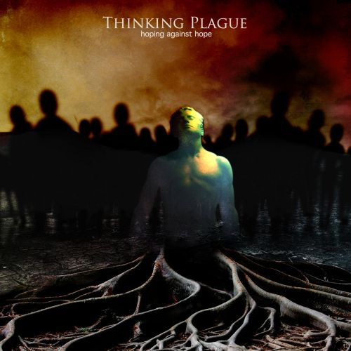 Thinking Plague - Hoping Against Hope (2017)
