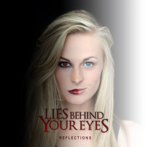 Lies Behind Your Eyes - Reflections (2017)