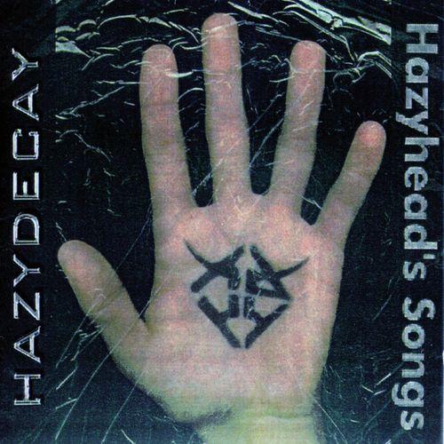 Hazydecay - Hazyhead's Songs (2017)
